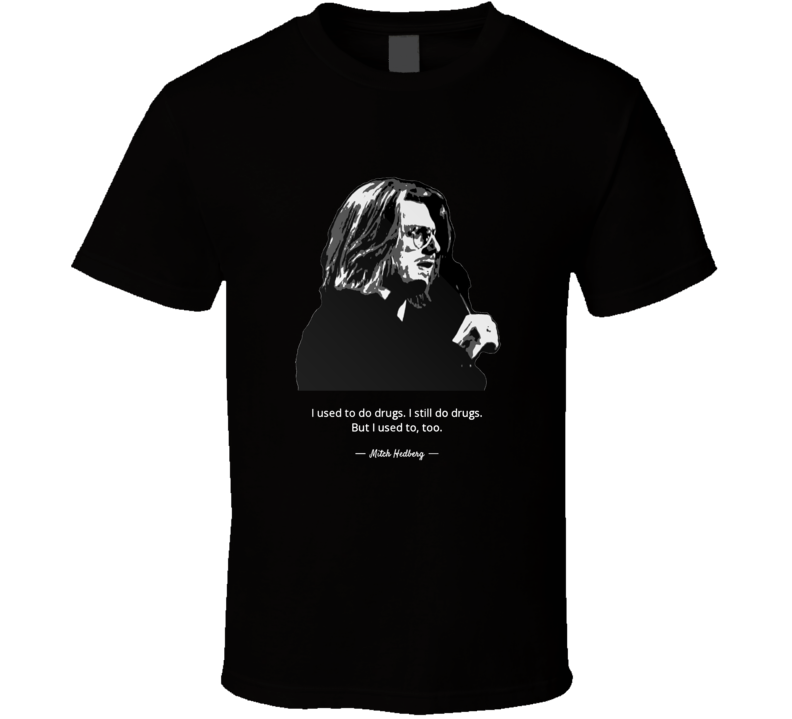 Mitch Hedberg I used to do drugs Comedian T Shirt