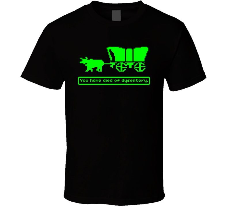 Oregon Trail Dysentry Retro Computer Game T Shirt