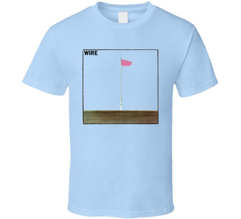 Pink Flag Wire 1977 Album T Shirt
