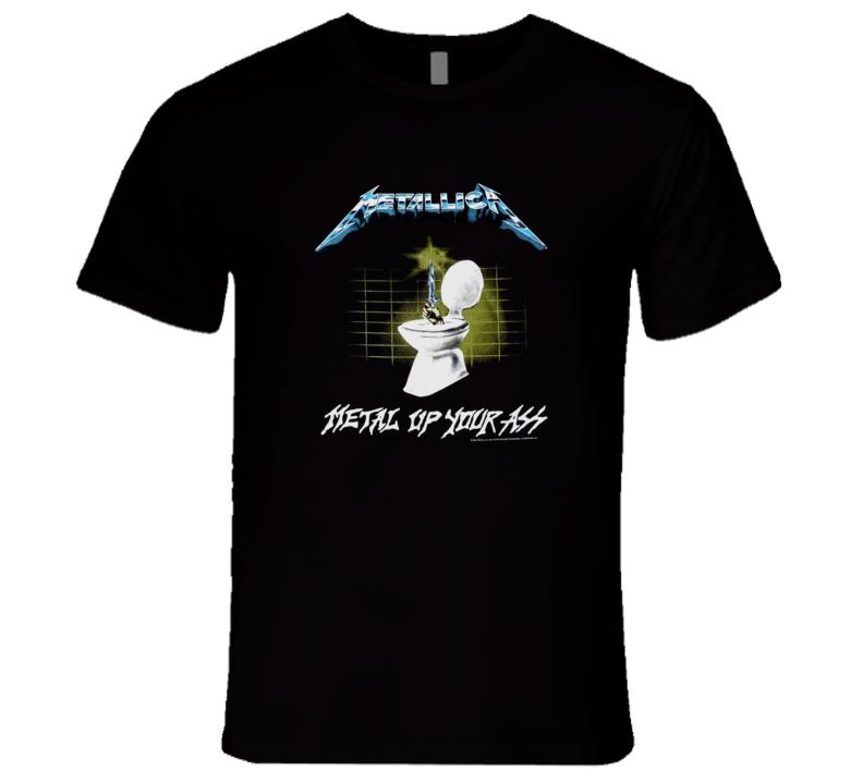Metal Up Your Ass T-Shirt