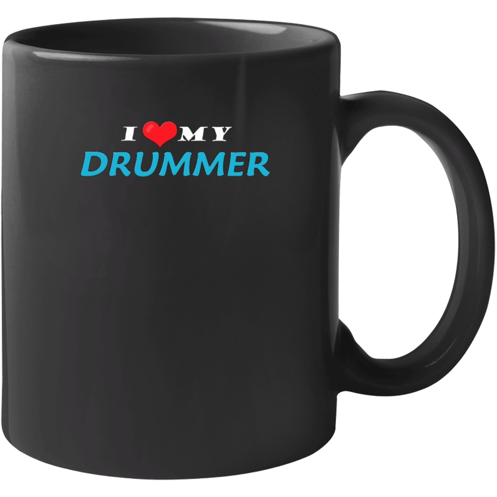 I Love My Drummer Mug
