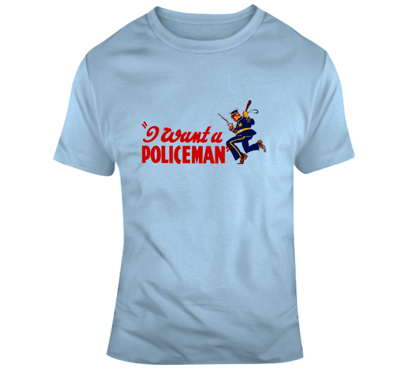 I Want A Policeman Retro T Shirt