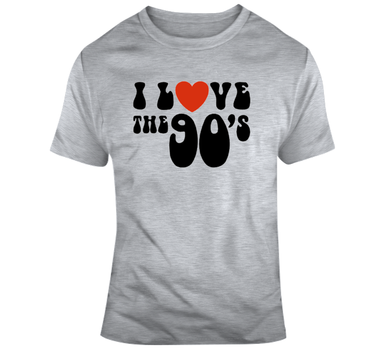 I Love The 90's T Shirt