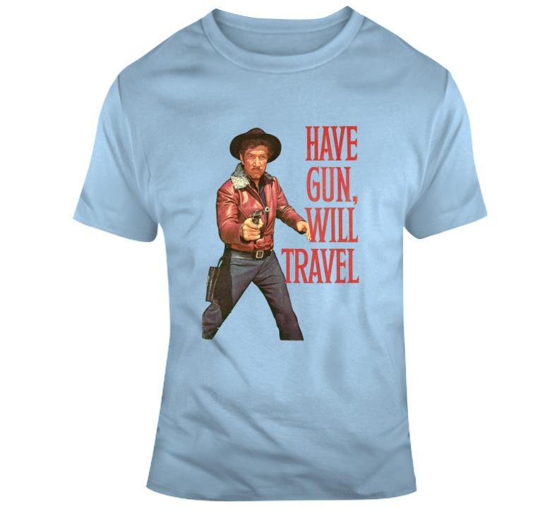 Have Gun Will Travel T Shirt