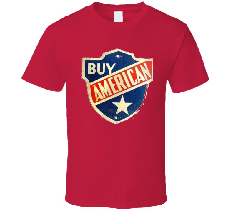 Buy American T Shirt