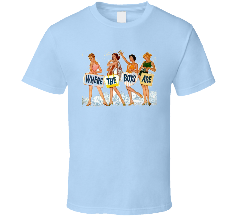 Where The Boys Are T Shirt