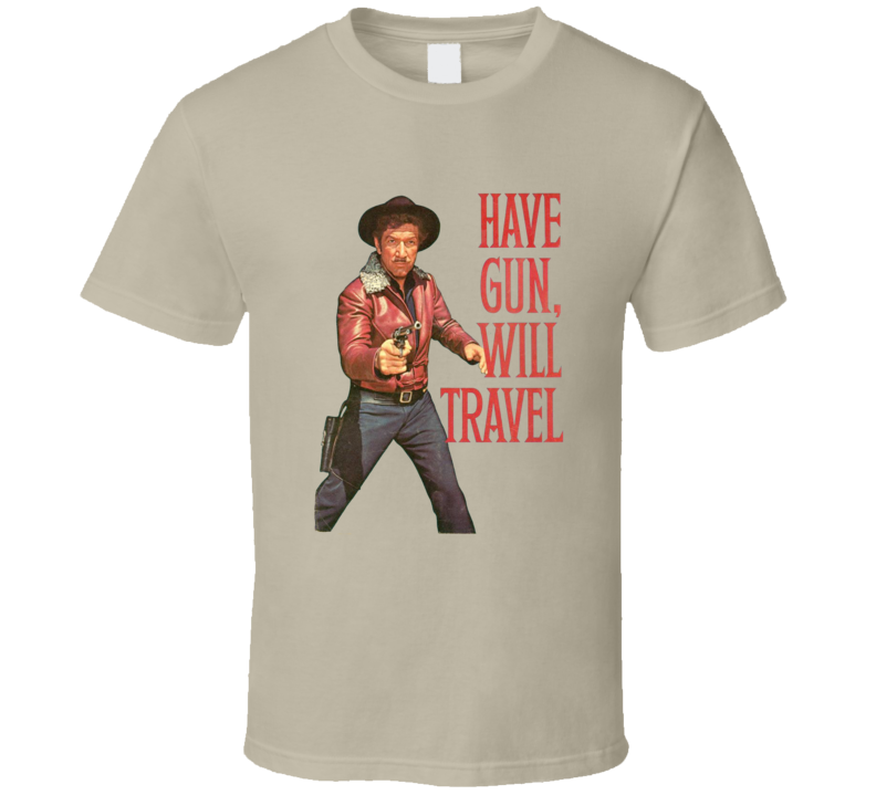 Have Gun Will Travel T Shirt