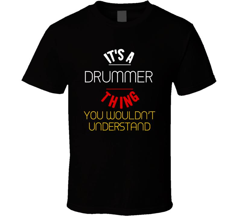 Drummer Thing T Shirt