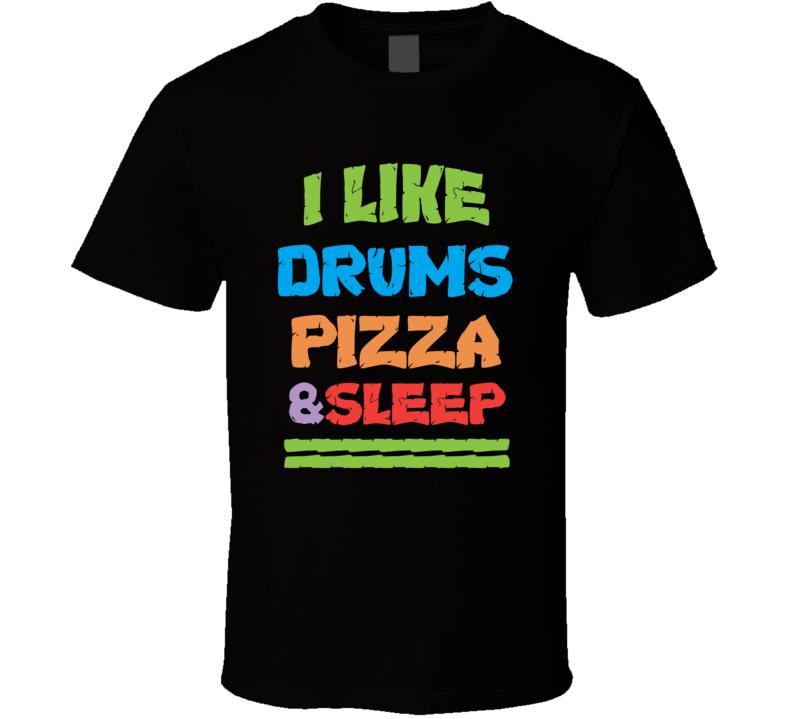 I Like Drums T Shirt