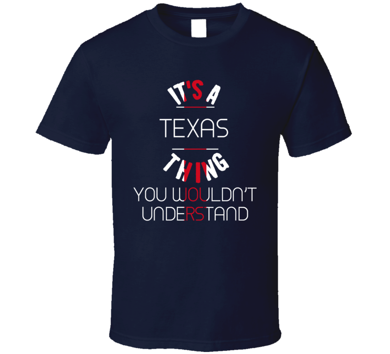 It's A Texas Thing T Shirt