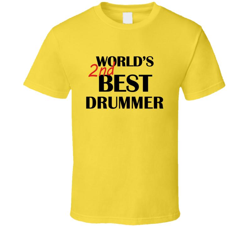 Worlds's 2nd Best Drummer T Shirt