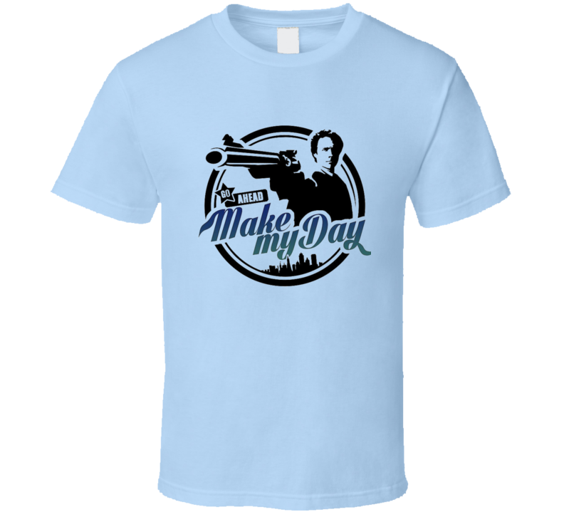 Make My Day T Shirt
