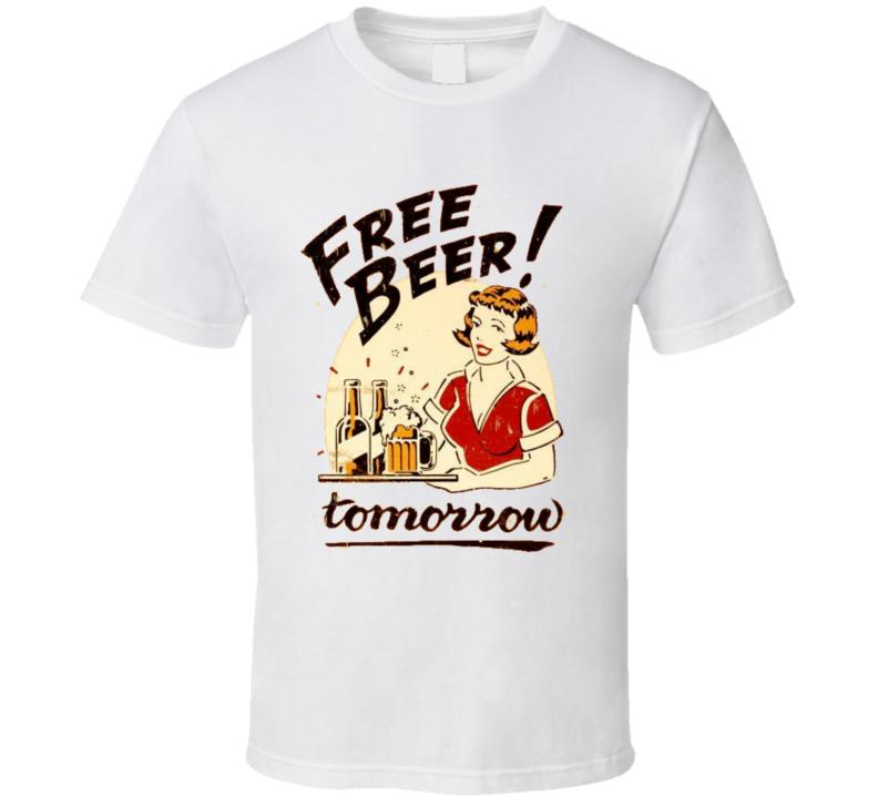 Free Beer Tomorrow T Shirt