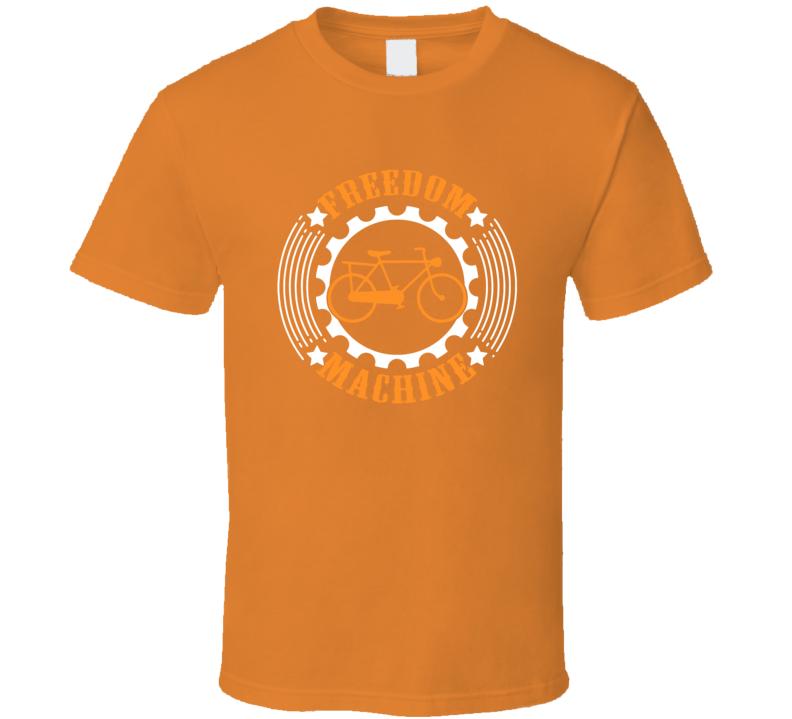Freedom Machine T Shirt