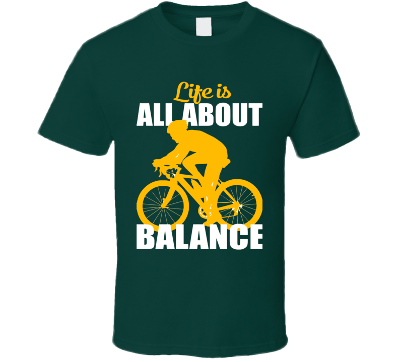 Life Is All About Balance T Shirt