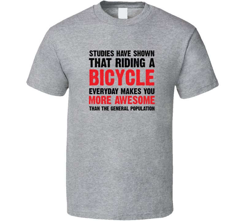 Riding A Bicycle A Day Make You More Awesome T Shirt