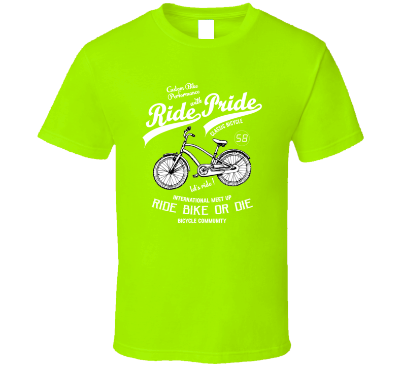 Ride With Pride Ride Bike Or Die T Shirt