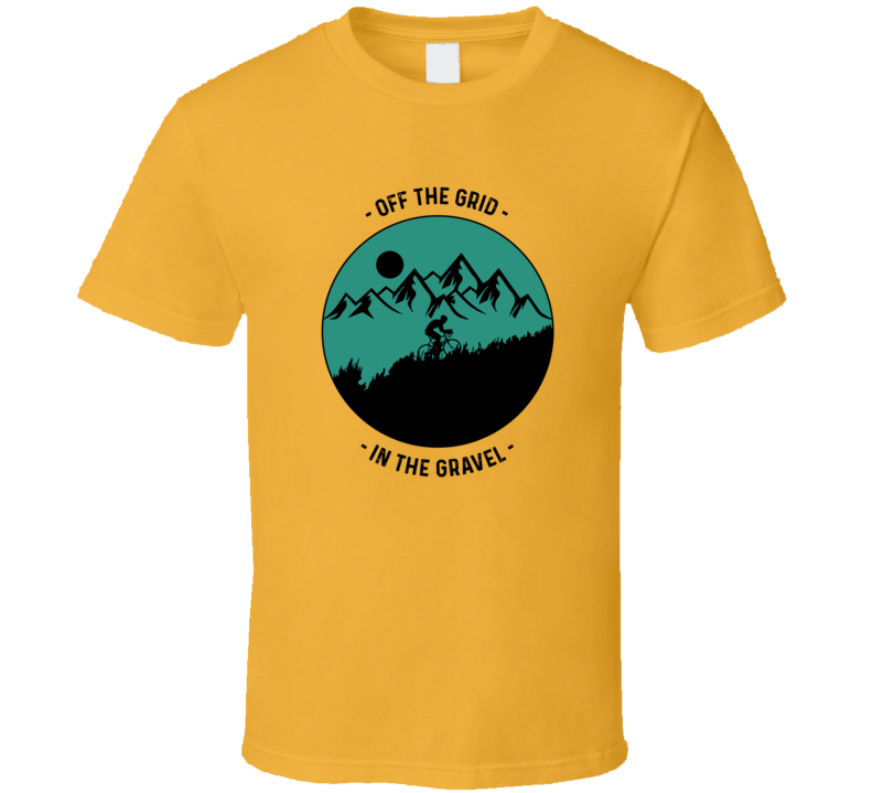Off The Grid In The Gravel T Shirt