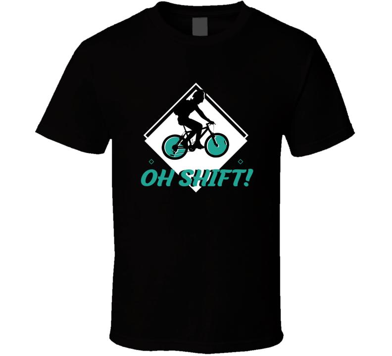 Oh Shift T Shirt