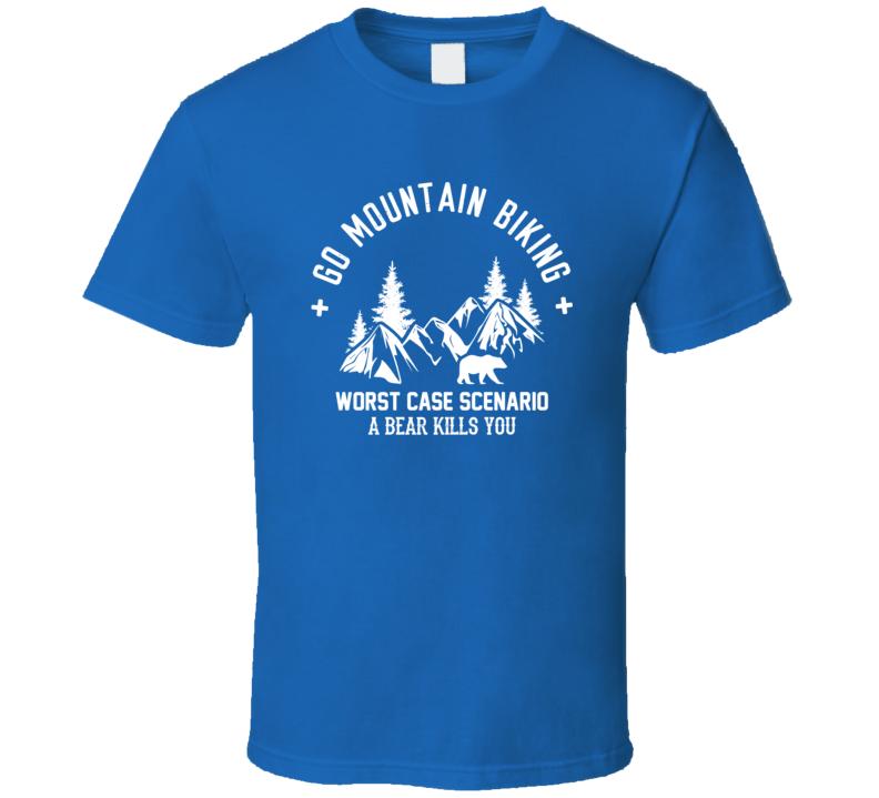 Go Mountain Biking T Shirt