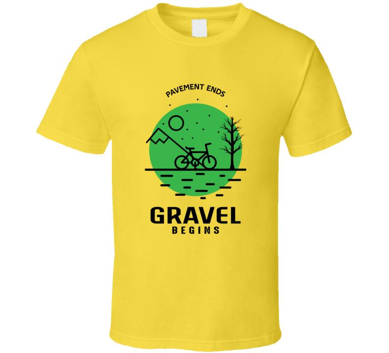 Payment Ends Gravel Begins T Shirt