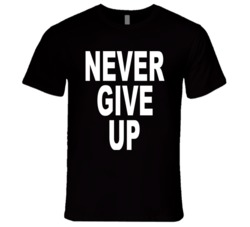Never Give Up T-Shirt (Dark)
