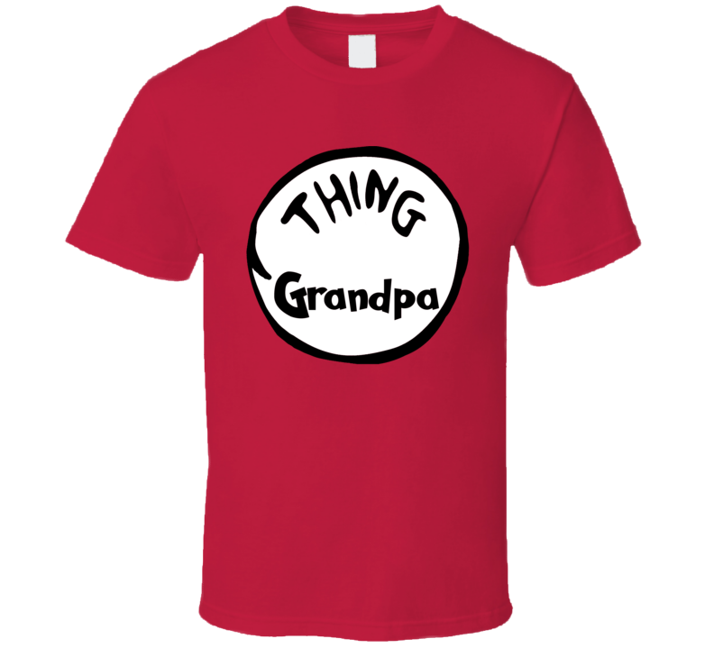 Thing Grandpa Dr.Seuss T Shirt