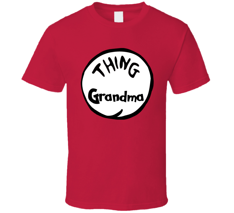 Thing Grandma Dr.Seuss T Shirt