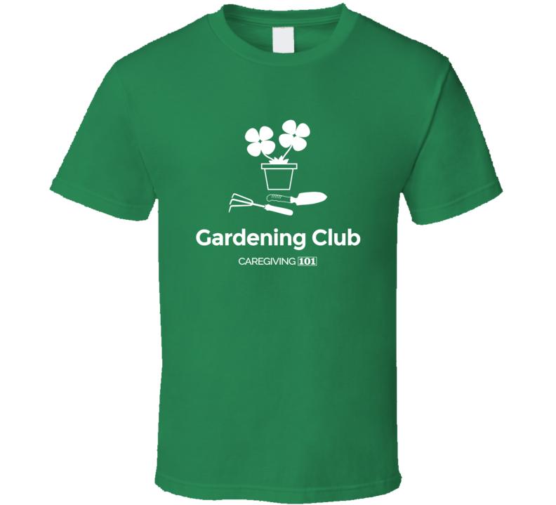 Gardening Club W T Shirt