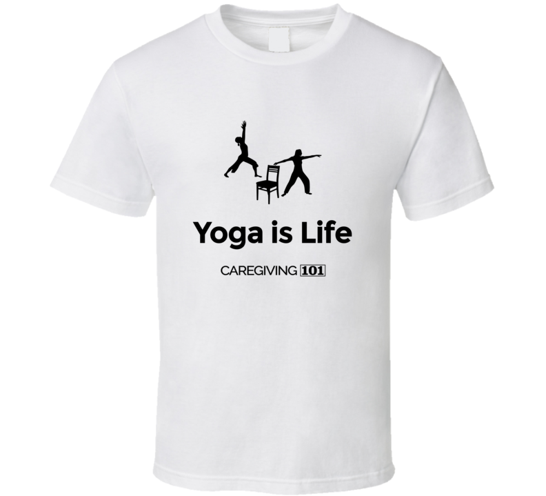 Yoga Is Life T Shirt