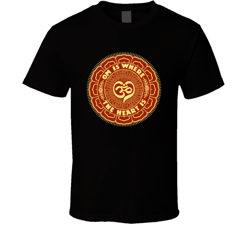 OM Is Where the HEART Is T Shirt