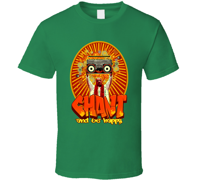 CHANT and Be Happy (Urban) T Shirt