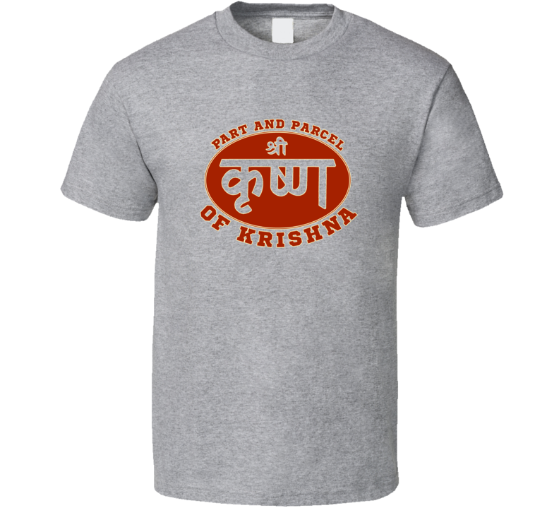Part and Parcel of Krishna T Shirt