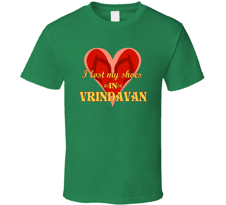 I Lost My Shoes in Vrindavan T Shirt