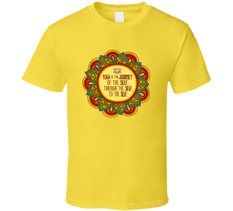 Yoga is the JOURNEY of the SELF - T Shirt