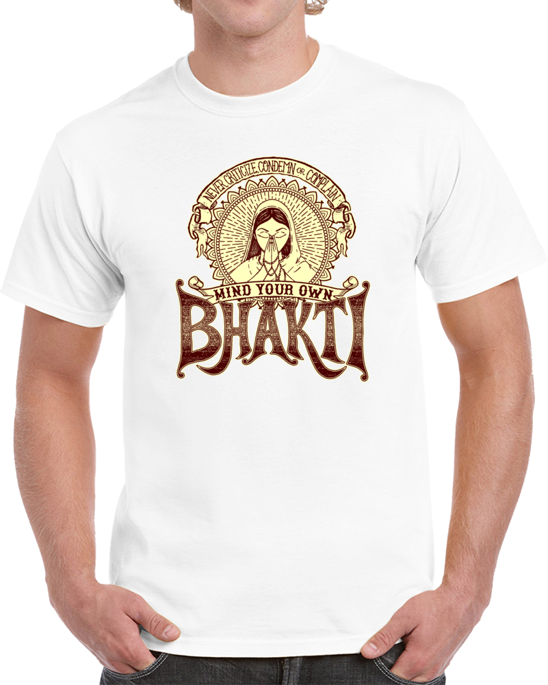 Mind Your Own Bhakti - T Shirt