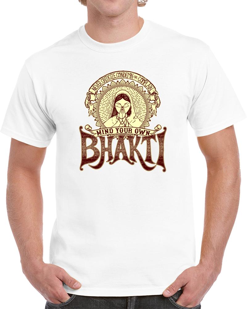 Mind Your Own Bhakti - T Shirt