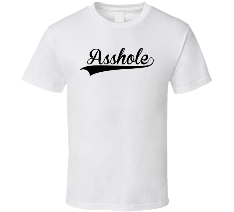 Asshole (Black Font) Funny T Shirt