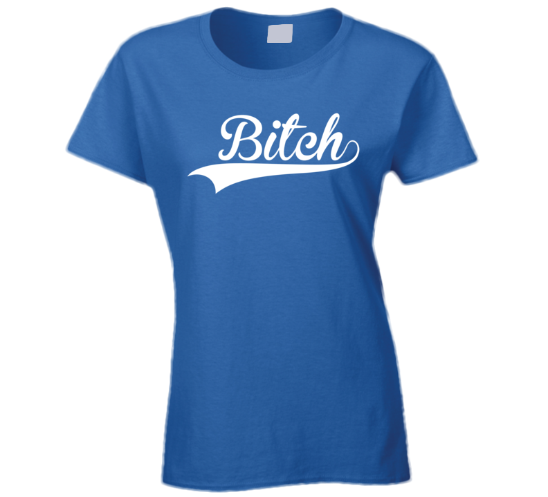 Bitch (White Font) Funny T Shirt