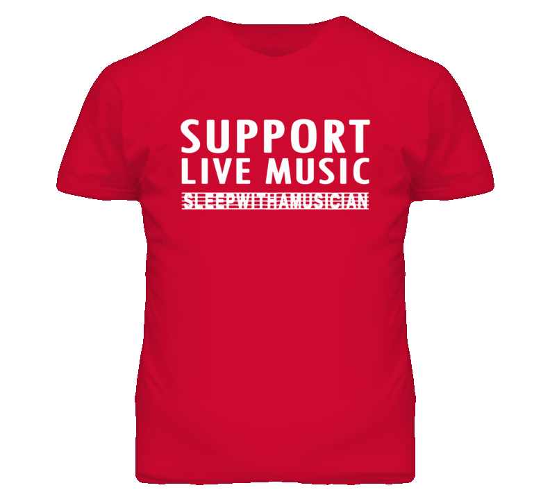 Support Live Music Sleep With A Musician (White Font) Funny T Shirt