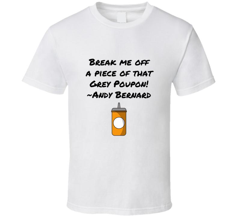 The Office Andy Bernard Break Me Off A Piece Of That Fancy Feast Kit Kat Bar Grey Poupon Mustard Joke T Shirt