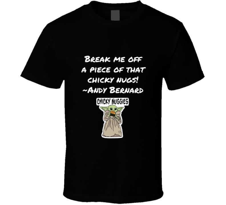 The Office Andy Bernard Break Me Off A Piece Of That Fancy Feast Kit Kat Bar Baby Yoda Mandalorian Chicky Nugs Funny Joke T Shirt