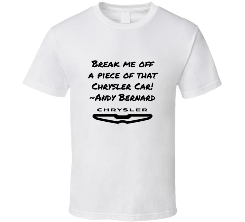 The Office Andy Bernard Break Me Off A Piece Of That Fancy Feast Kit Kat Bar Chrysler Car Funny Joke T Shirt