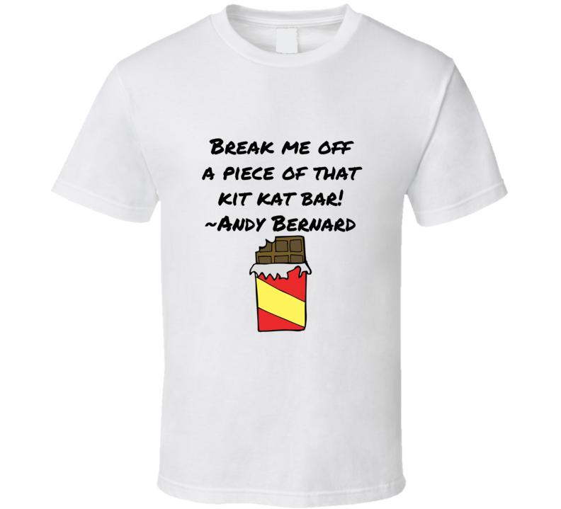 The Office Andy Bernard Break Me Off A Piece Of That Fancy Feast Kit Kat Bar Candy Funny Joke T Shirt