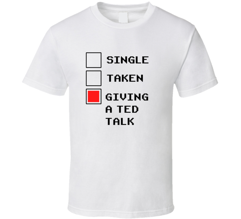 Rather Be Giving A Ted Talk Funny Geek Essential Gift T Shirt