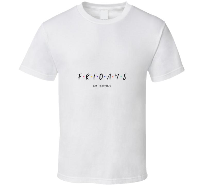 Friends Show Parody Fridays Cool Funny Joke T Shirt
