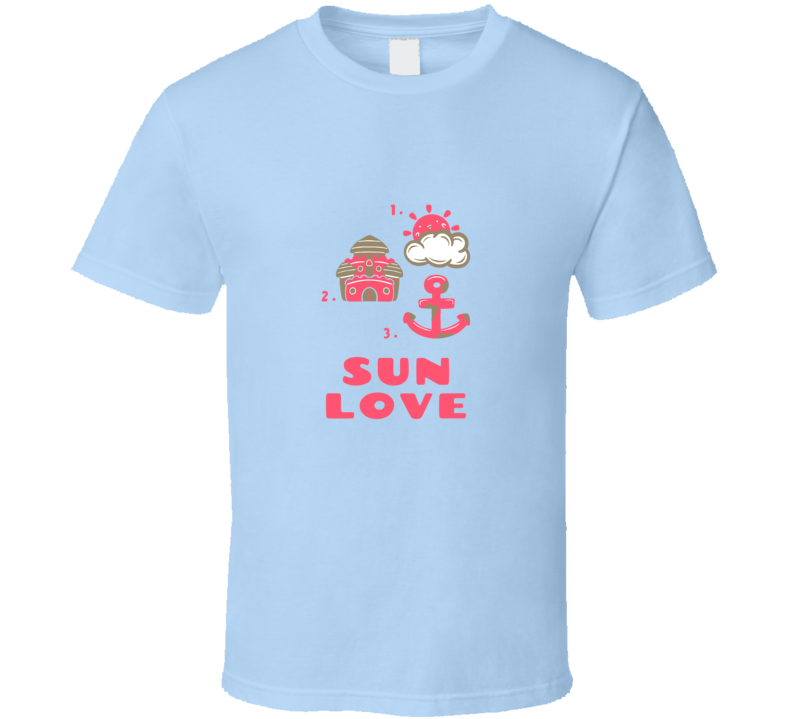 Summer Fun Beach Vacation Sun Love T Shirt