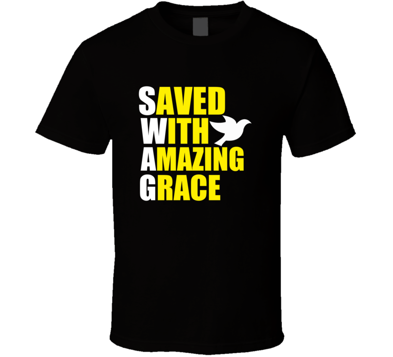Saved With Amazing Grace Swag Christian Jesus Dove Religious Gift T Shirt