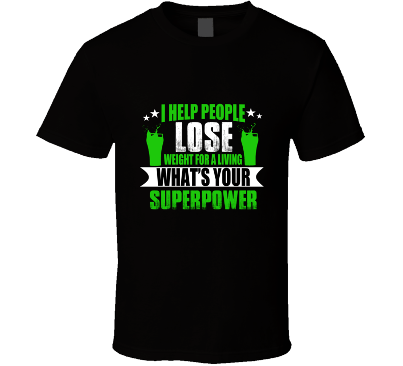 Help Lose Weight Superpower Fitness Athetics Trainer Gift T Shirt