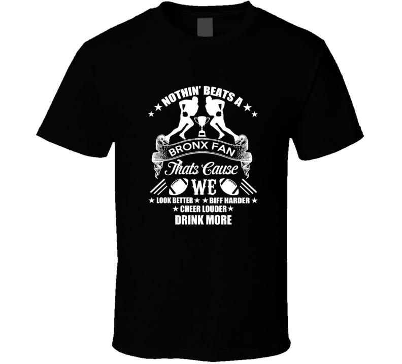 Bronx New York Football Fan Cheer Better T Shirt